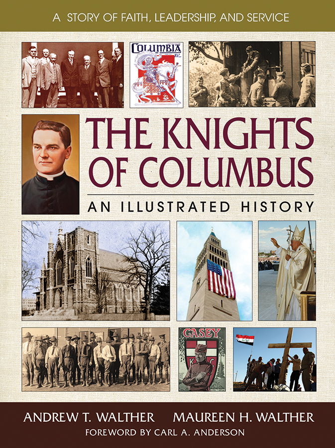 What You Don't Know about the Knights of Columbus Could Fill a Book—and It Has!